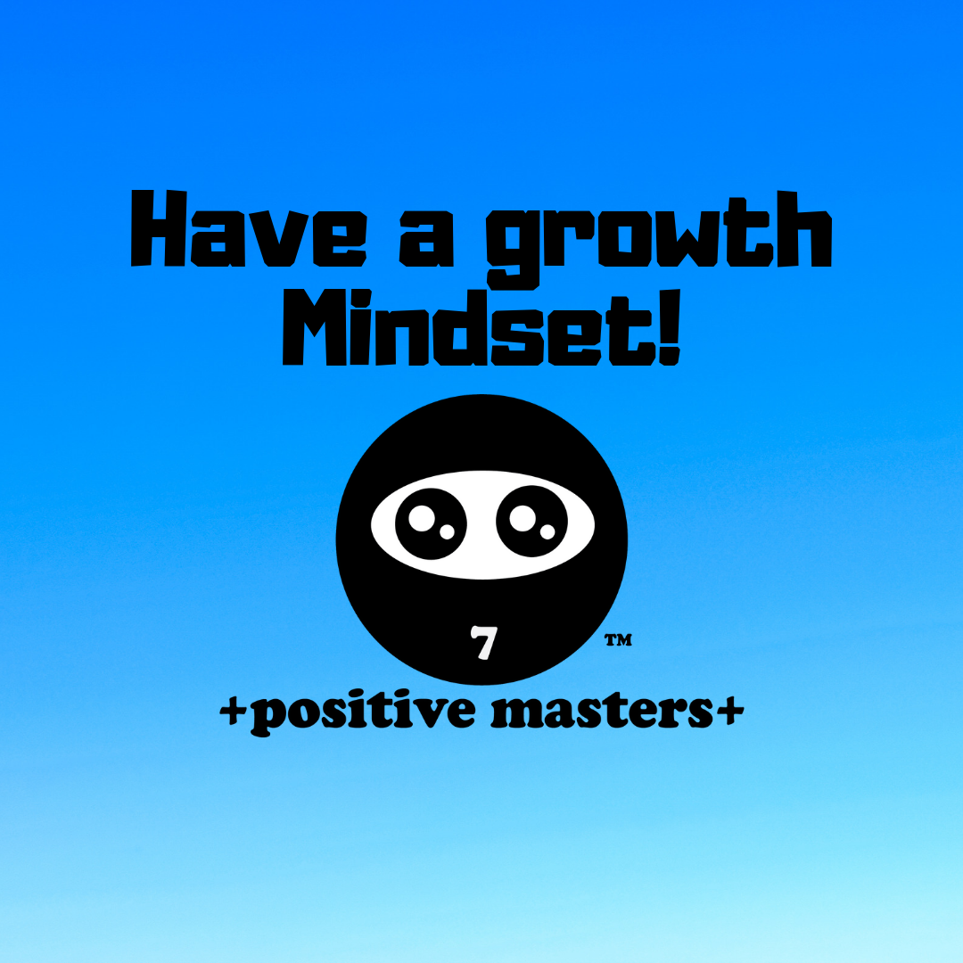 Have a growth mindset! You can self-develop yourself by engaging, learning, experiencing, and evolving.