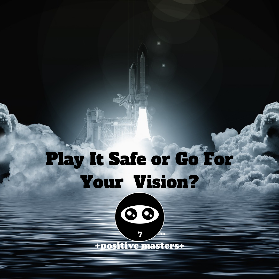 Play it safe or go for your vision? With planning, research, and strategy, you can lessen your risks in pursuit of your dreams!