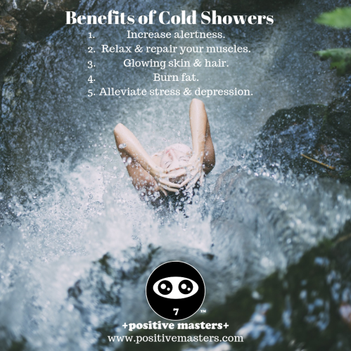 Cold showers increase your alertness, relax & repair your muscles, make your skin & hair glow, burn fat, & alleviate stress & depression.