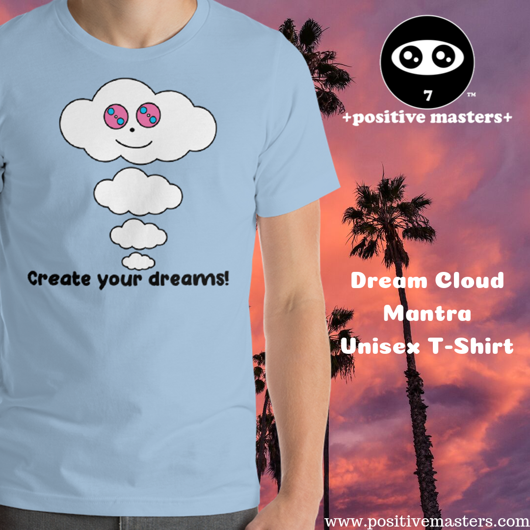Our Dream Cloud Mantra Unisex T-Shirt will motivate you to work hard every day to achieve your small wins so that you can someday reach your dreams!