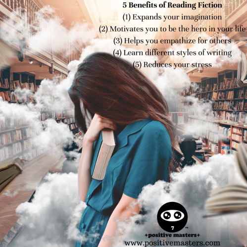 There are many benefits of reading fictions such as expanding your imagination, motivating you to be the hero in your life, increasing your empathy, learning different styles of writing, and reducing your stress.