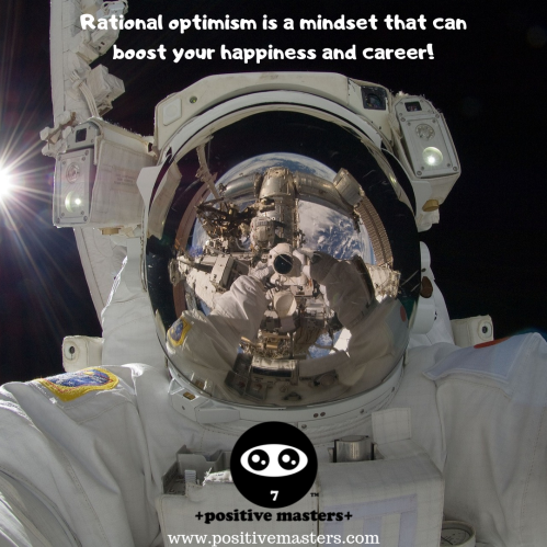 Rational optimism is a mindset that can boost your happiness & career! With this superpower, you look at all the possibilities that can better your life & the world. You encourage yourself to learn & try challenging things. You push the limits of your mind, body, & soul. You research a lot & then execute on goals that are difficult to achieve or even seem impossible.
