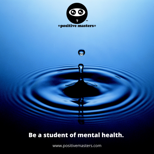 Be a student of mental health. Study your thoughts & emotions. Assess why you think and feel a certain way. Train yourself to be ready for difficult situations with people & events, whether it be death, failure, disagreement, judgment, impatience, etc. These difficulties will come at us sooner or later. The more we exercise our mind on how to best handle life's lemons, the better we become in reinforcing our positive thoughts by our positive actions.