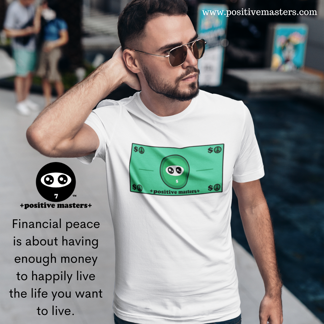 Financial peace is about having enough money to happily live the life you want to live.
