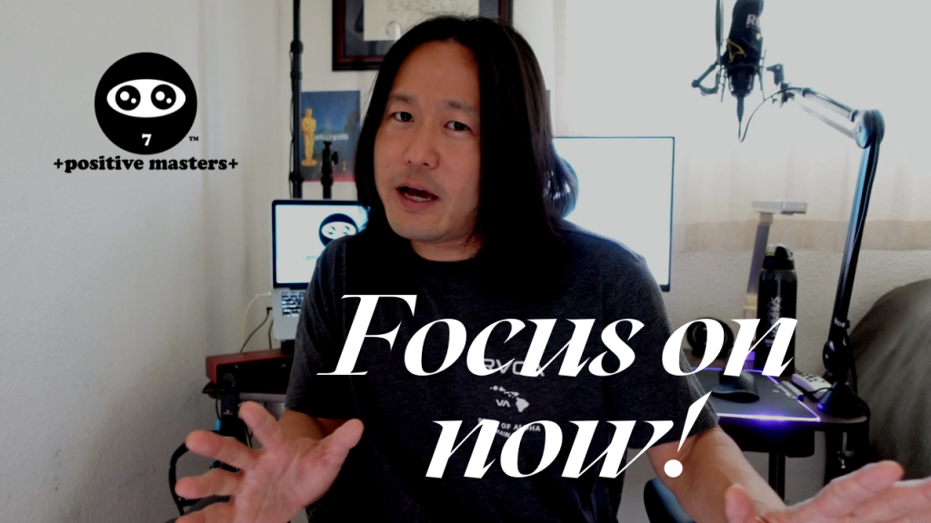 1: Positive Masters - Mindset Clips - Focus on Now!